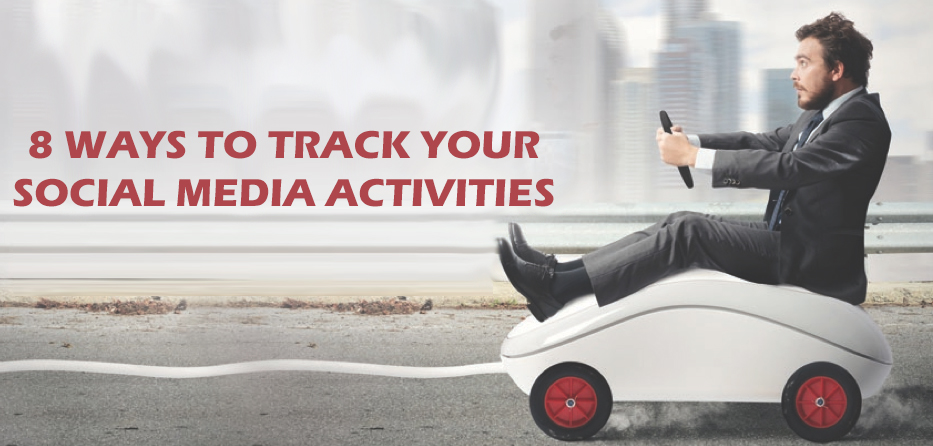8 Ways To Track Your Social Media Marketing Activities
