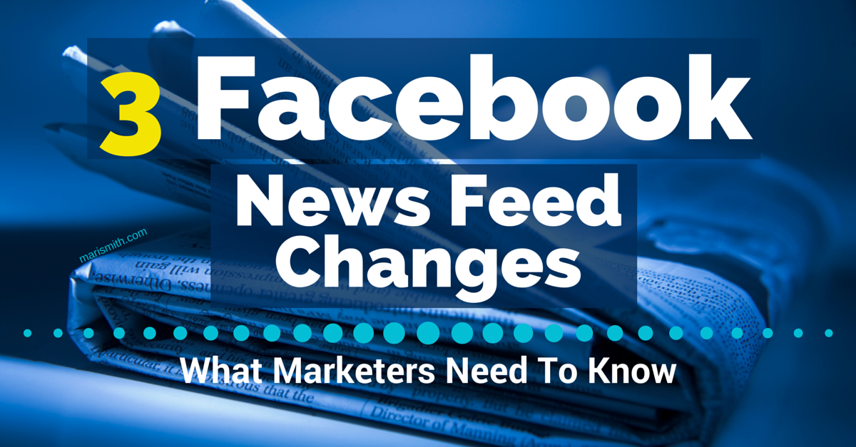 Facebook Alert: Major Changes in Newsfeeds Can Impact Your Facebook Marketing Strategy