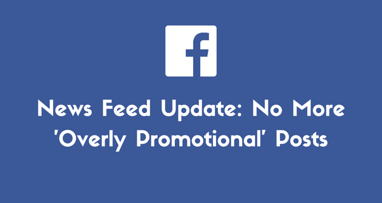 No-More-Overly-Promotional-Posts-on-Facebook-750x400