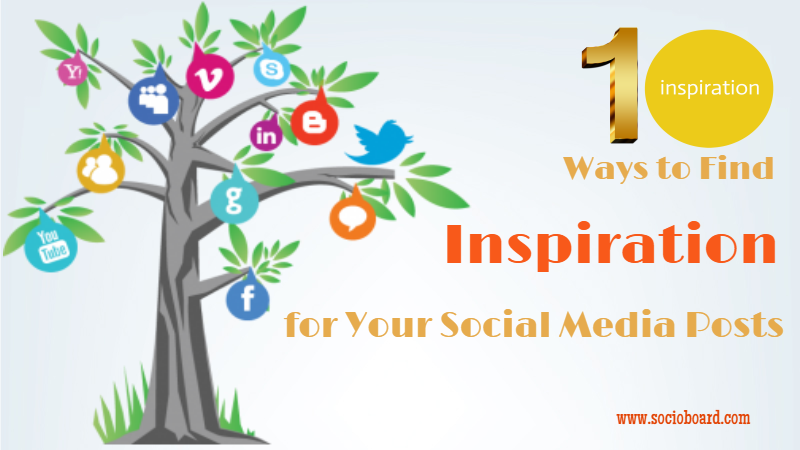 10 Ways to Find Inspiration for Your Social Media Posts