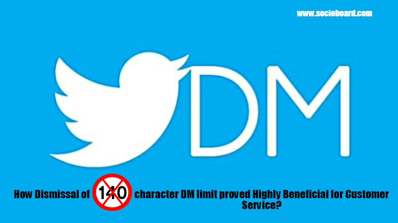 How Dismissal of 140 character DMs limit proved Highly Beneficial for Customer Service?
