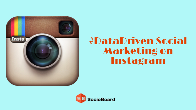 #DataDriven Social Marketing on Instagram