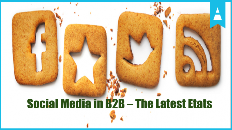 Social Media in B2B – The Latest Etats