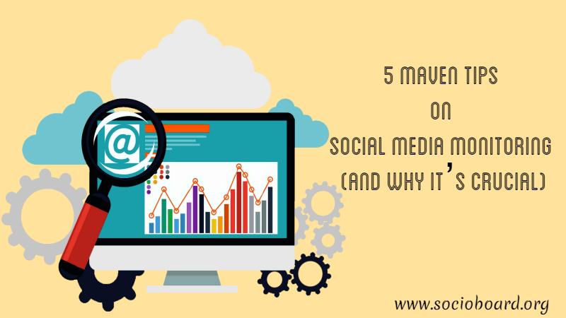 5 Maven Tips on Social Media Monitoring (and Why It's Crucial)