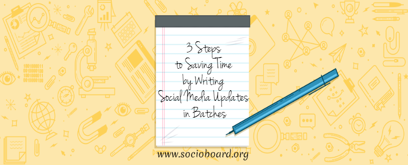 3 Steps to Saving Time by Writing Social Media Updates in Batches