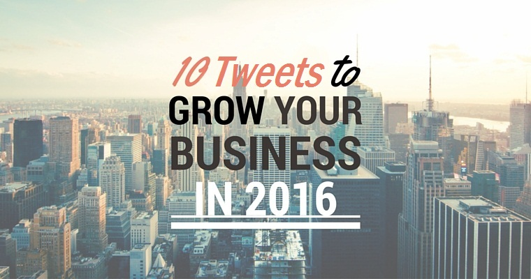 10 Tweets to Grow your Business In 2016