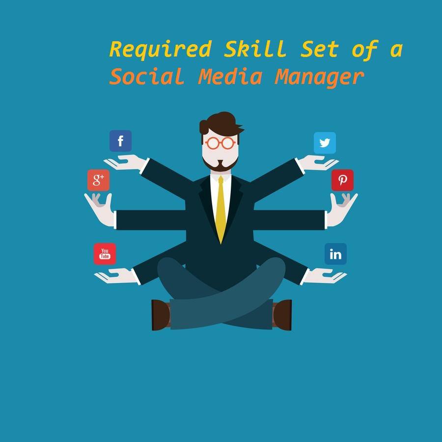 What are the Basic Skills Every Social Media Manager should Possess?