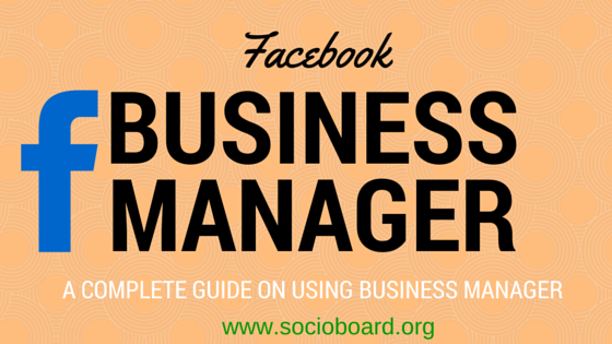 a complete guide on Facebook business manager
