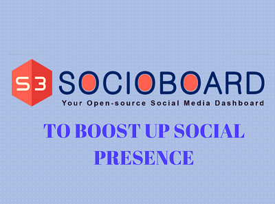How can SocioBoard Boost Up Your Social Media Presence?