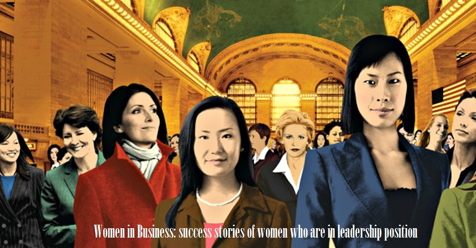 Women in Business: success stories of women who are in leadership position