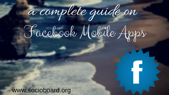 A Complete Marketer Guide on Facebook Mobile Apps