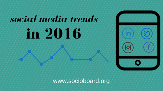 What are the much awaited Social Media Trends in 2k16?