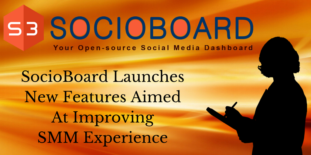 SocioBoard Launches New Features Aimed At Improving SMM Experience