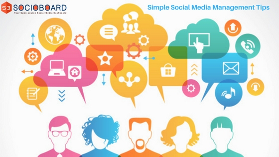 5 Simple Social Media Management Tips To Be Implemented