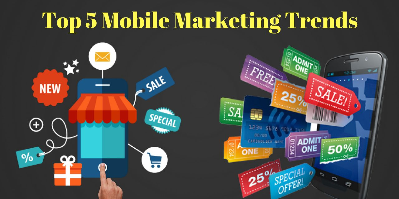 Top 5 Mobile Marketing Trends Of 2016