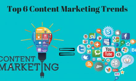 Top 6 Content Marketing Trends Dominating Social Media