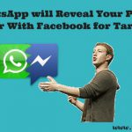 WhatsApp will Reveal Your Phone Number With Facebook for Target Ads