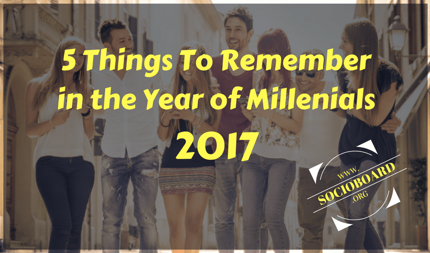 5 Things to Remember in the Upcoming Year of Millennials, 2017?