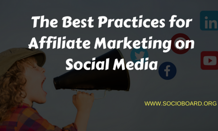 What are the Best Practices for Affiliate Marketing on Social Media?