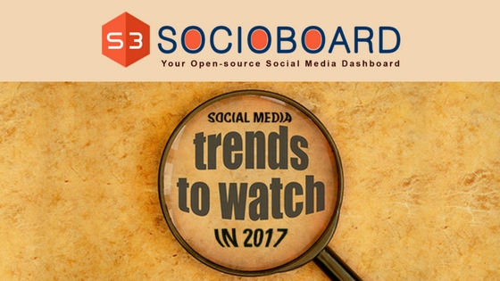 Social Media Trends That will Dominate in 2017