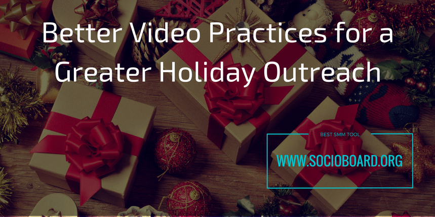 5 Better Video Practices for a Greater Holiday Outreach