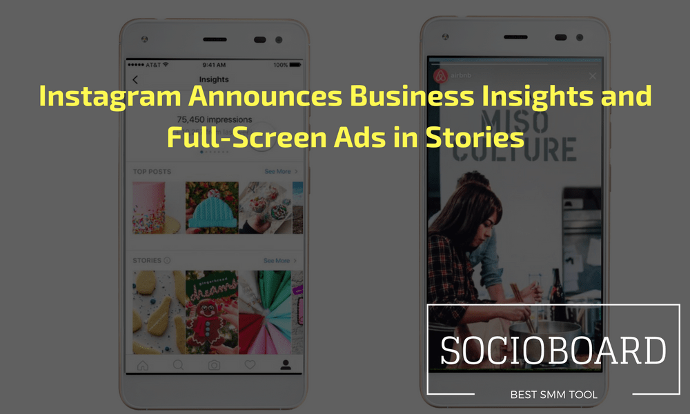 News Alert: Business Insights and Full-Screen Ads are to be Introduced in Instagram Stories.