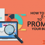 How to Use E-Mails to Promote Your Business